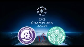 Alashkert vs Celtic 0-3 (Champions league)