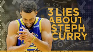 The 3 BIGGEST LIES Told About Steph Curry