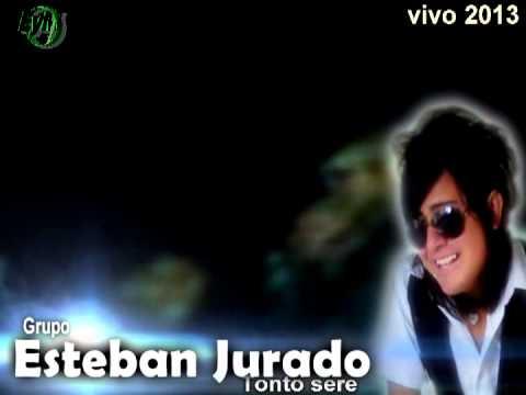 Grupo Esteban Jurado Tonto Sere En vivo ( Video oficial )