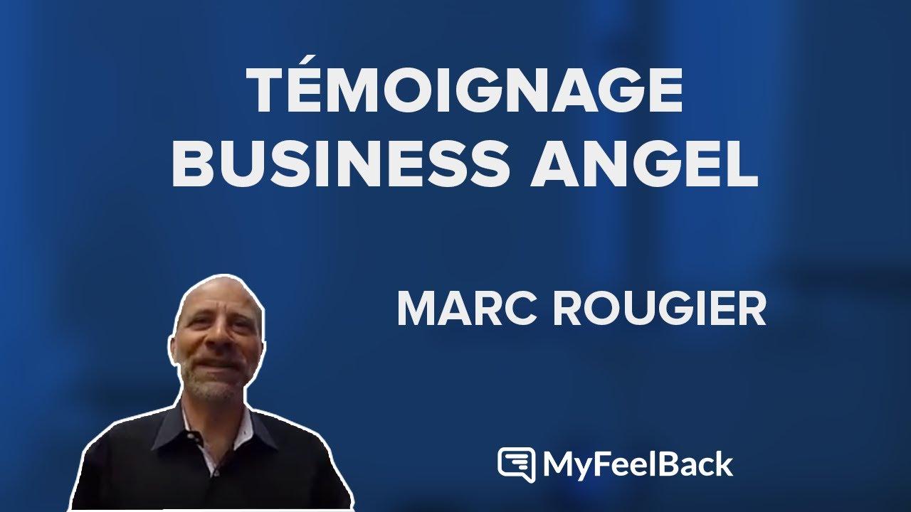 Témoignage de Marc Rougier, Business Angel historique de MyFeelBack