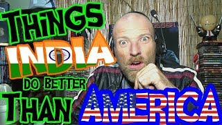 10 Things INDIA Does Better Than AMERICA - REACTION