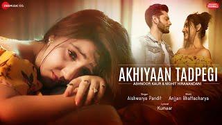Akhiyaan Tadpegi – Aishwarya Pandit