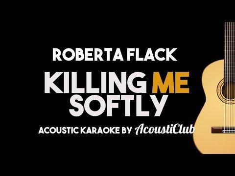 Roberta Flack - Killing Me Softly (Acoustic Guitar Karaoke Backing Track with Lyrics)