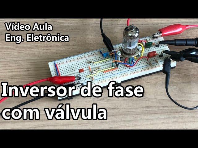 INVERSOR DE FASE VALVULADO PARA ÁUDIO | Vídeo Aula #351
