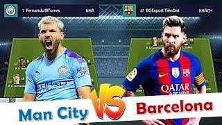 FIFA Online 4 | MESSI Đối Đầu AGUERO Kèo Barcelona Vs Manchester City | GIẢI ĐẤU +0 ĐẠI CHIẾN