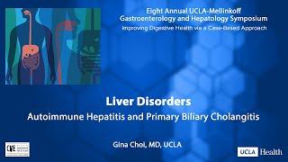 Autoimmune Hepatitis and Primary Biliary Cholangitis | Gina Choi, MD | UCLA Digestive Diseases