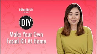 DIY Make Your Own Facial Kit At Home - POPxo Beauty