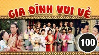 Gia đình vui vẻ 100/164 (tiếng Việt) DV chính: Tiết Gia Yến, Lâm Văn Long; TVB/2001