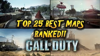 RANKING THE TOP 25 BEST CALL OF DUTY MULTIPLAYER MAPS IN COD HISTORY!! (2007-2019)