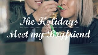 The Holidays, Meet my Boyfriend | VLOG