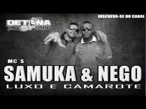 Baixar MC´S SAMUKA & NEGO LUXO E CAMAROTE LANÇAMENTO 2012 + LETRA