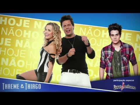 Baixar Hoje Não   Thaeme E Thiago Feat  Luan Santana