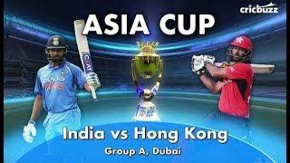 🔴LIVE India vs Hong Kong Live [Asia Cup ODI Match] 2018