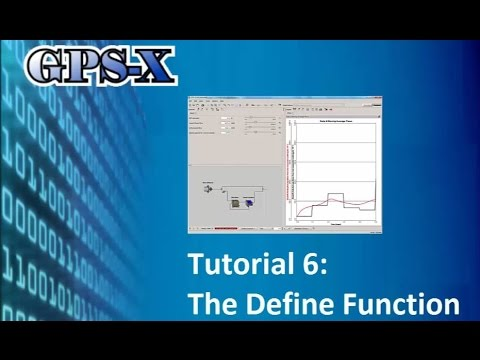 GPS-X Tutorial 6: The Define Function