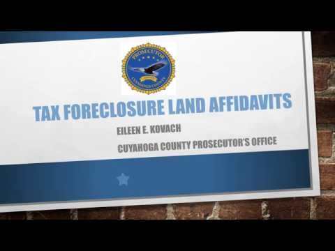 Foreclosure 101   Cuyahoga County Prosecutor's Presentation II   Land Affidavits August 2016