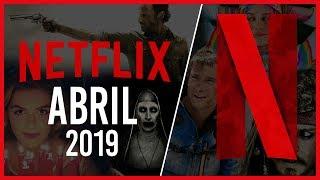 Estrenos Netflix Abril 2019 | Top Cinema