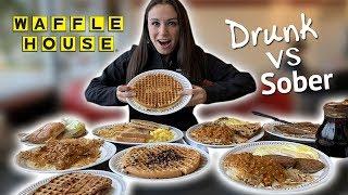 WAFFLE HOUSE:  DRUNK VS SOBER