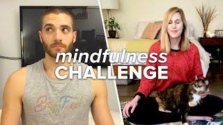 We Practiced Mindfulness For 2 Weeks