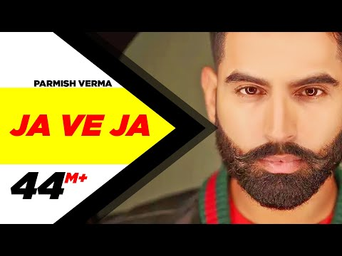 Parmish Verma - Ja Ve Ja (Full Video)