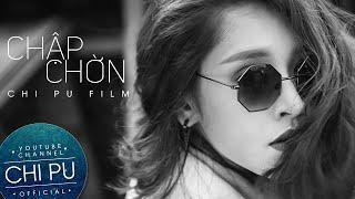 [Short Film] CHẬP CHỜN (NON REM) | Chi Pu Film