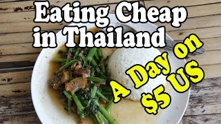 How to Eat On $5 US a Day in Thailand | Eat Cheap Thai Food on a Budget, Part 1