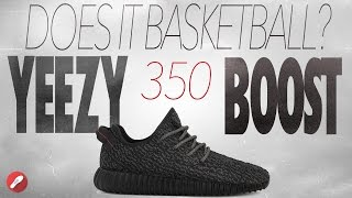 Does It Basketball? Adidas Yeezy 350 Boost!