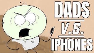 Dads VS iPhones