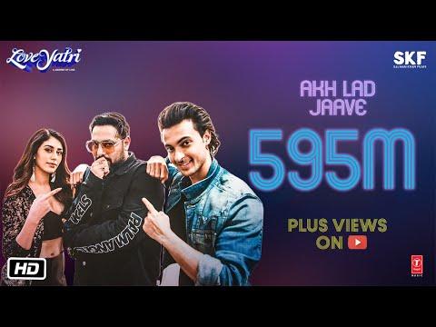 Akh Lad Jaave Video - Aayush Sharma - Warina Hussain - Badshah, Tanishk Bagchi,Jubin N, ,Asees K