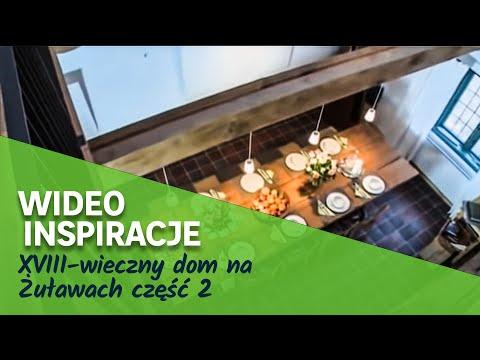 XVIII-wieczny dom na Żuławach część 2 (wideo)