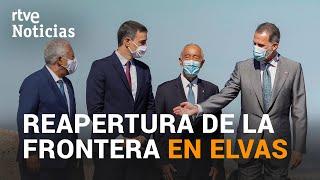 ESPAÑA y PORTUGAL reabren sus FRONTERAS tras más de 3 meses cerradas | RTVE