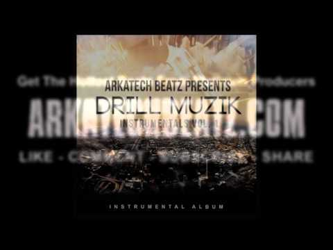 Arkatech Beatz Presents Drill Muzik Instrumentals Vol. 1 - PREVIEW