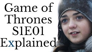 Game of Thrones S1E01 Explained (S1-S7 spoilers)