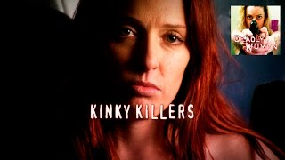 DEADLY WOMEN | Kinky Killers | S6E13
