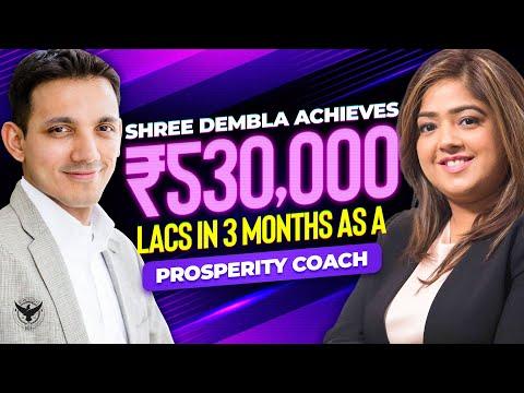 Shree Dembla Achieves 530,000 Lacs In 3 Months As A Prosperity Coach