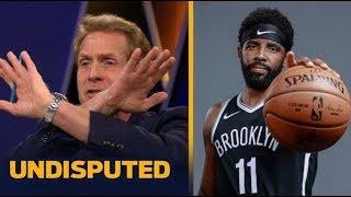 UNDISPUTED - Skip Bayless SHOCKED Kyrie Irving's mood swings making Nets