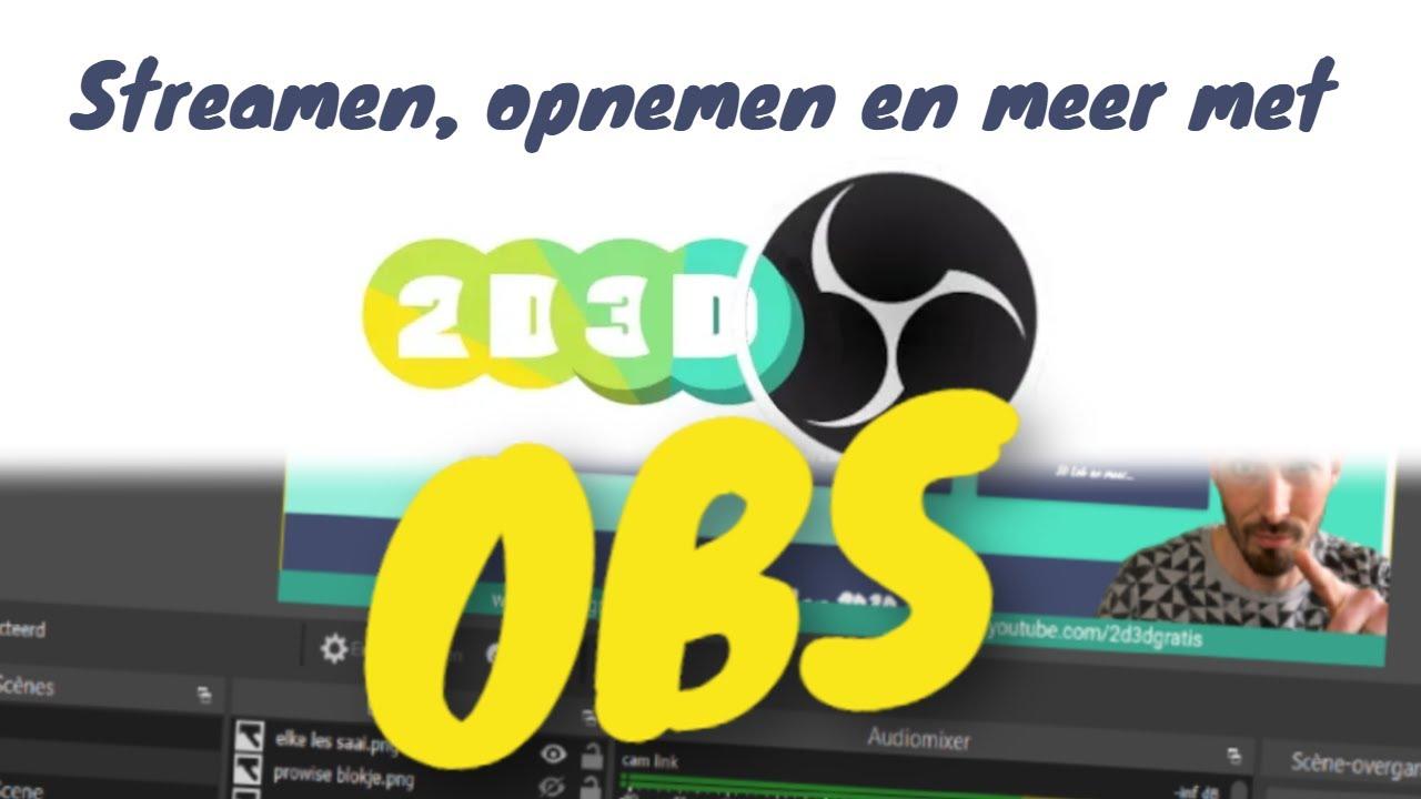 Open Broadcast Software: je eigen TV zender!