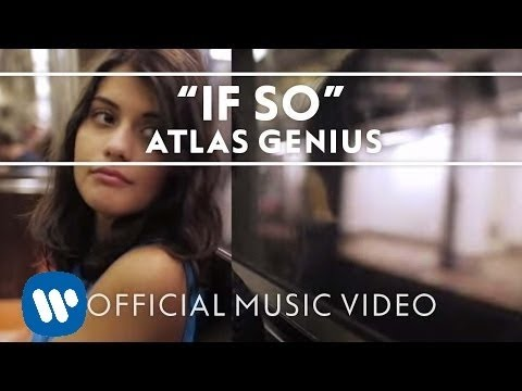 Atlas Genius - If So [Official Music Video] - YouTube