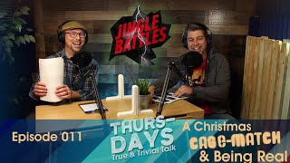 """Ep. 011 """"A Christmas Cage-match & Being Real"""""""
