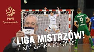 Łączy nas Futsal. Rywal w Lidze Mistrzów, cztery HITY i akcja 4K