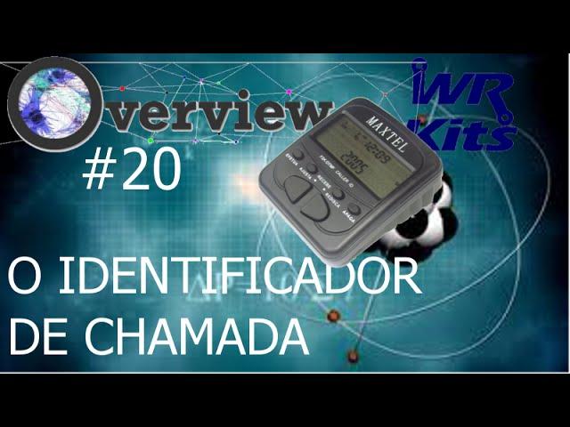 O IDENTIFICADOR DE CHAMADA | Overview #20