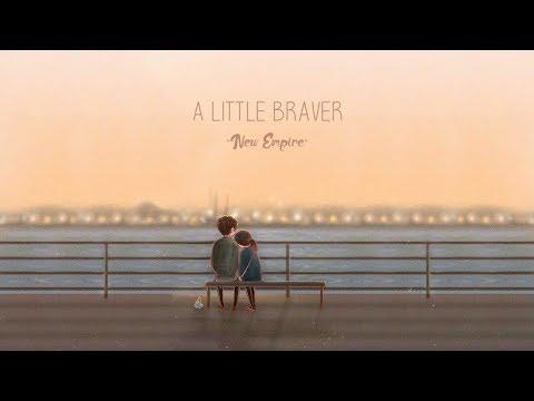 New Empire - A Little Braver(lyric)