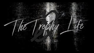 The Trophy Life - Cut & Shut (Official Lyric Video)
