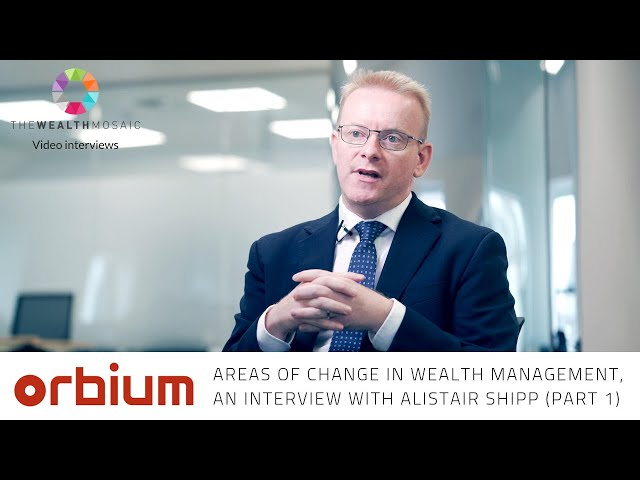 Areas of change in Private Banking and how Orbium can support