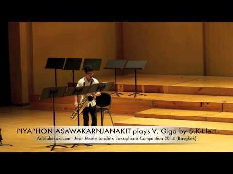 PIYAPHON ASAWAKARNJANAKIT plays V Giga by S K Elert