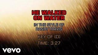 Randy Travis - He Walked On Water (Karaoke)