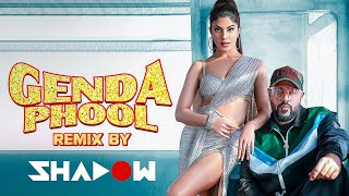 Genda Phool (Remix) Badshah DJ Shadow Dubai