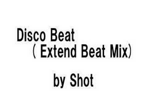 Shot - Disco Beat (Extend Beat Mix)