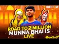 ROAD TO 2M - Free Fire Live With Munna Bhai - Free Fire Telugu - Free Fire Live Telugu #MBG