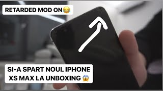 SI-A SPART TELEFONUL LA PROPRIUL UNBOXING - IPHONE XS MAX! 😱