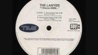 The Lawyer - I wanna mmm (Successfully mix)